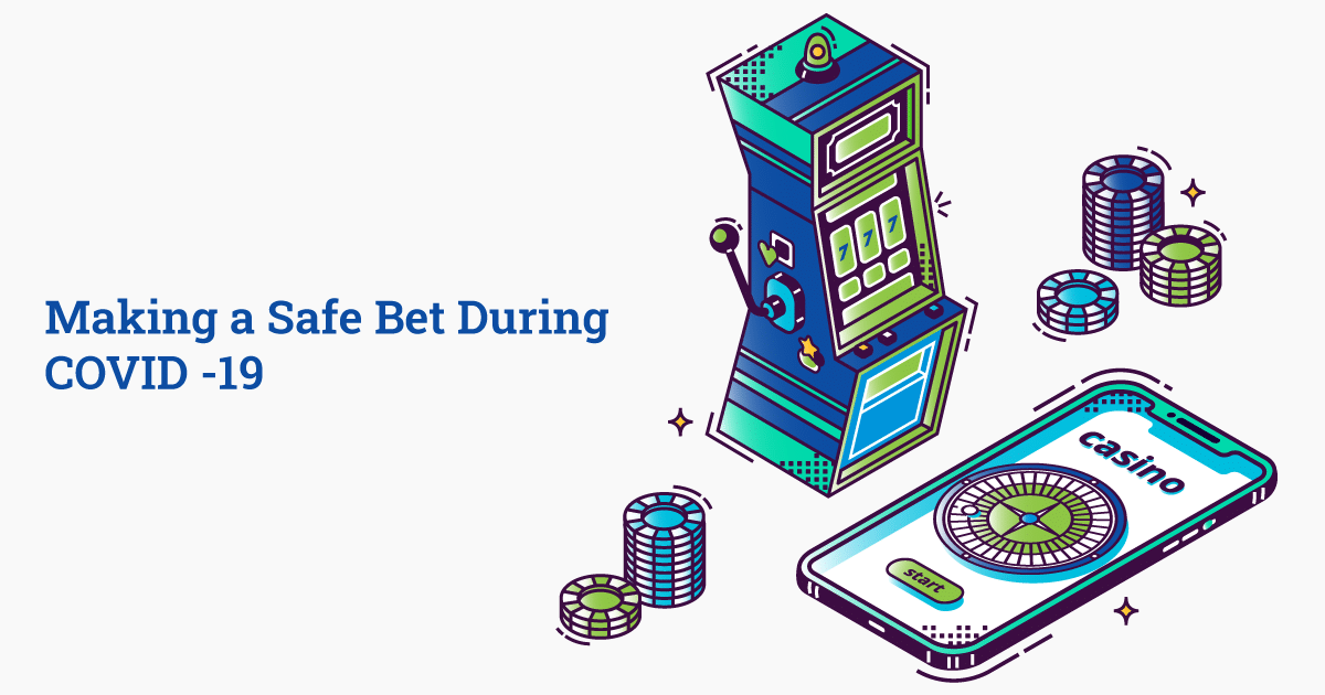 Making safe bet during COVID